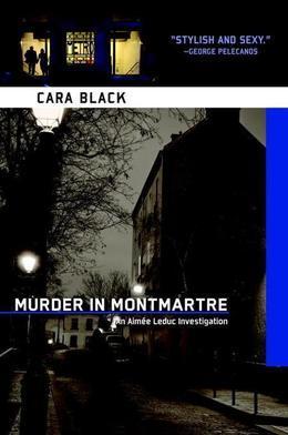 Murder in Montmartre: An Aimee Leduc Investigation