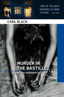 Murder in the Bastille: An Aimee Leduc Investigation