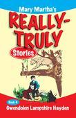 Mary Martha's Really Truly Stories: Book 4