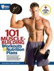 101 Muscle-Building Workouts &amp; Nutrition Plans