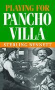 Playing for Pancho Villa