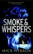 Smoke and Whispers