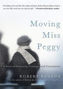 Moving Miss Peggy: A Story of Dementia, Courage and Consolation