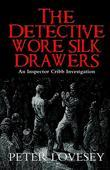 The Detective Wore Silk Drawers: A Sergeant Cribb Investigation