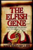 Elfish Gene: Dungeons, Dragons and Growing Up Strange