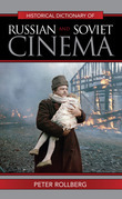 Historical Dictionary of Russian and Soviet Cinema