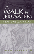 A Walk in Jerusalem: Stations of the Cross