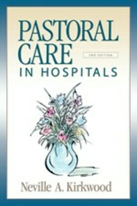 Pastoral Care in Hospitals, Second Edition