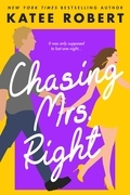 Chasing Mrs. Right (A Come Undone Novel)