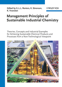 Management Principles of Sustainable Industrial Chemistry: Theories, Concepts and Indusstrial Examples for Achieving Sustainable Chemical Products and