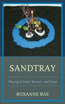 Sandtray: Playing to Heal, Recover, and Grow