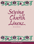 Sewing Church Linens, Revised Edition: Convent Hemming and Simple Embroidery