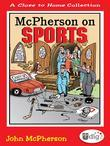 Close to Home: McPherson on Sports: A Medley of Outrageous Sports Cartoons