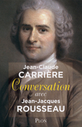 Conversation avec Jean-Jacques Rousseau