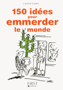 Petit livre de - 150 ides pour emmerder le monde