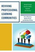 Reviving Professional Learning Communities: Strength through Diversity, Conflict, Teamwork, and Structure