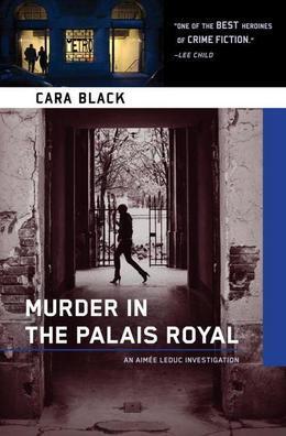 Murder in the Palais Royal: An Aimee Leduc Investigation Set in Paris