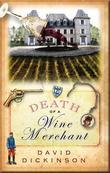 Death of a Wine Merchant: A Lord Francis Powerscourt Mystery, Vol. 9