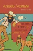 Arkansas/Arkansaw: How Bear Hunters, Hillbillies, and Good Ol' Boys Defined a State