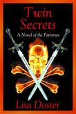 Twin Secrets : A Novel of the Patronus