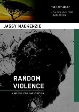 Random Violence: A Jade de Jong Investigation