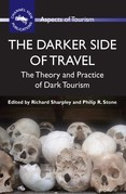The Darker Side of Travel: The Theory and Practice of Dark Tourism