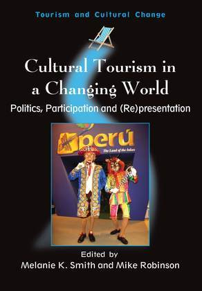 Cultural Tourism in a Changing World: Politics, Participation and (Re)presentation