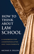 How to Think About Law School: A Handbook for Undergraduates and their Parents