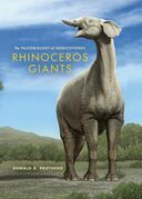 Rhinoceros Giants: The Paleobiology of Indricotheres