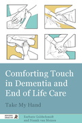 Comforting Touch in Dementia and End of Life Care: Take My Hand