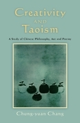 Creativity and Taoism: A Study of Chinese Philosophy, Art and Poetry