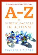 An A-Z of Genetic Factors in Autism: A Handbook for Parents and Carers