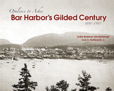 Bar Harbor's Gilded Century: Opulence to Ashes