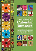 Kim Schaefer's Calendar Runners: 12 Appliqué Projects with Bonus Placemat & Napkin Designs