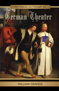 Historical Dictionary of German Theater