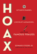 Hoax: Hitler's Diaries, Lincoln's Assassins, and Other Famous Frauds