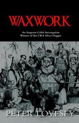 Waxwork: A Sergeant Cribb Investigation