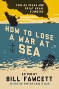 How to Lose a War at Sea