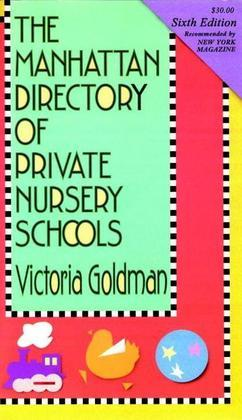 Manhattan Directory of Private Nursery Schools, 6th Ed.