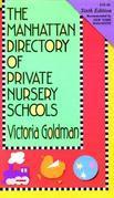 Manhattan Directory of Private Nursery Schools, 6th Ed.
