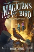The Magician's Bird: A Tuckernuck Mystery