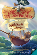 The Very Nearly Honorable League of Pirates #1: Magic Marks the Spot