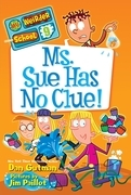 My Weirder School #9: Ms. Sue Has No Clue!
