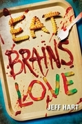 Eat, Brains, Love