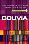 Bolivia - Culture Smart!: The Essential Guide to Customs & Culture