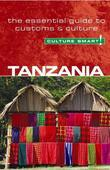 Tanzania - Culture Smart!: The Essential Guide to Customs &amp; Culture