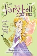 The Fairy Bell Sisters #3: Golden at the Fancy-Dress Party
