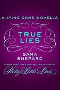 True Lies: A Lying Game Novella