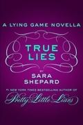 True Lies: A Lying Game Novella