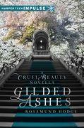 Gilded Ashes: A Cruel Beauty Novella